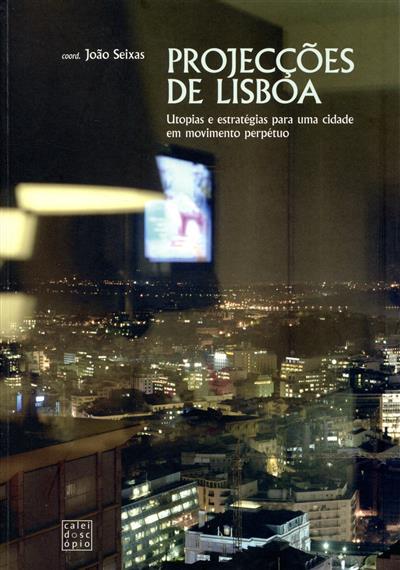 Projecções de Lisboa (coord. João Seixas)