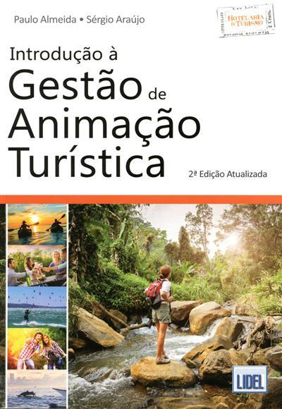Introdução à gestão de animação turística (Paulo Almeida, Sérgio Araújo)
