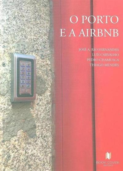 O Porto e a Airbnb (José A. Rio Fernandes... [et al.])