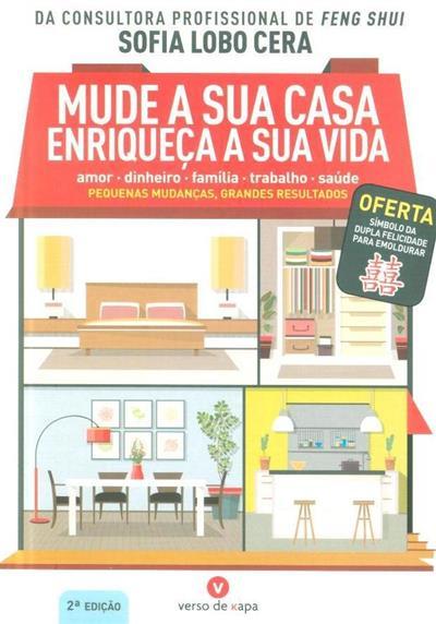 Mude a sua casa, enriqueça a sua vida (Sofia Lobo Cera)