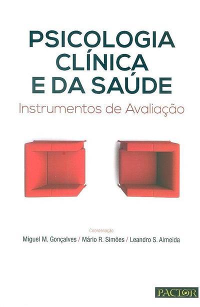 Psicologia clínica e da saúde (coord. Miguel M. Gonçalves, Mário R. Simões, Leandro S. Almeida)
