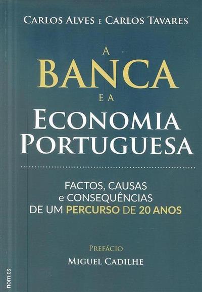 A banca e a economia portuguesa (Carlos Alves, Carlos Tavares)