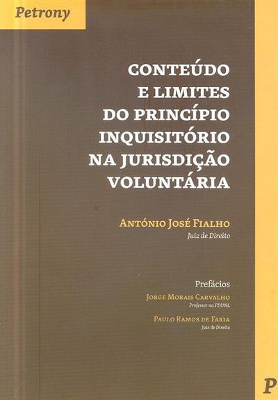 Conteúdos e limites do princípio inquisitório na jurisdição voluntária (António José Fialho)