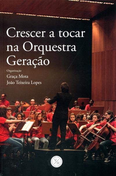Crescer a tocar na Orquesta Geração (org. Graça Mota, João Teixeira Lopes)