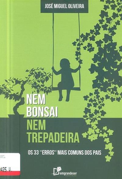 Nem bonsai nem trepadeira (José Miguel Oliveira)