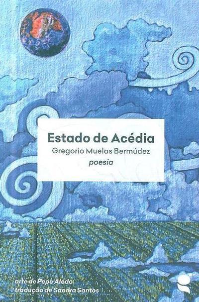Estado de acédia (Gregorio Muelas Bermúdez)