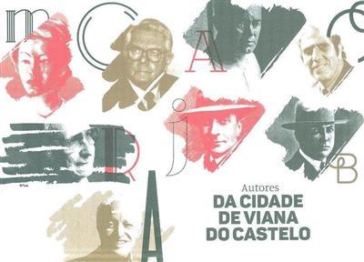 Autores da cidade de Viana do Castelo (textos Rui A. Faria Viana)