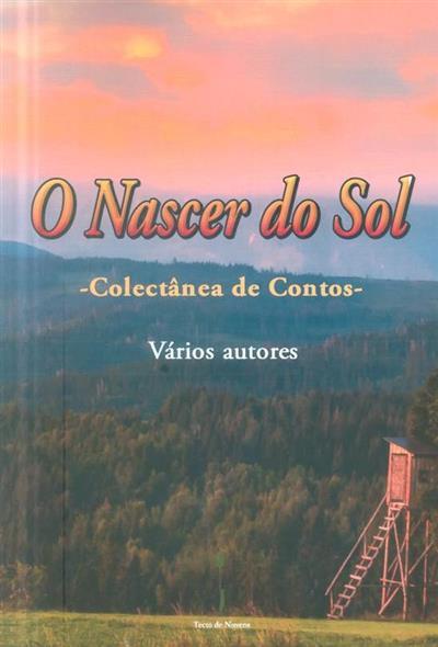 O nascer do sol (António Jesus Cunha... [et al.])