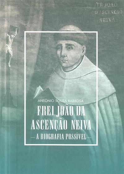 Frei João da Ascensão Neiva (António Sousa Barbosa)