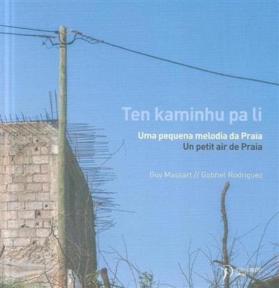 Ten kaminhu pa li (textos Guy Massart)