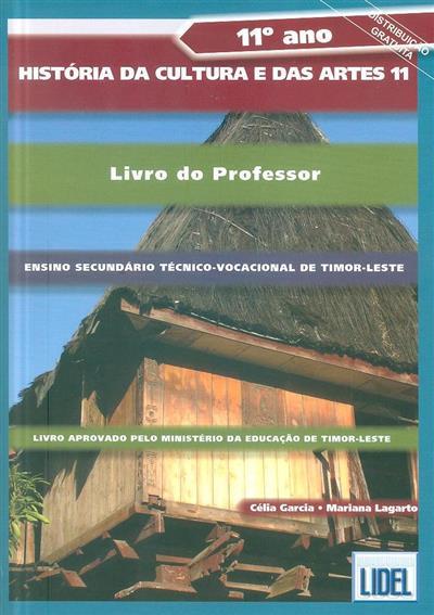 História da cultura e das artes, 11º [ano] (Célia Garcia, Mariana Lagarto    )