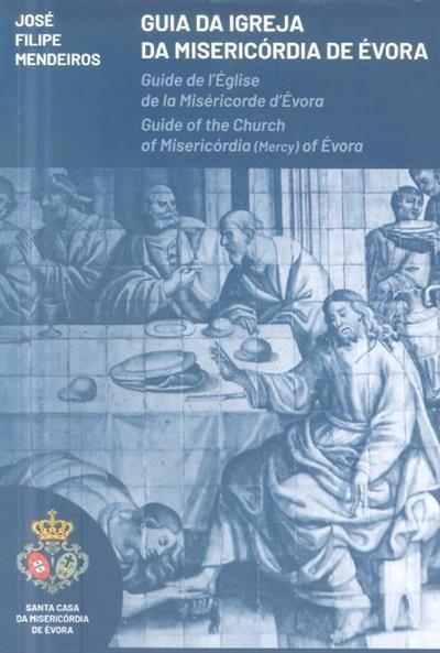 Guia da Igreja da Misericórdia de Évora (José Filipe Mendeiros)