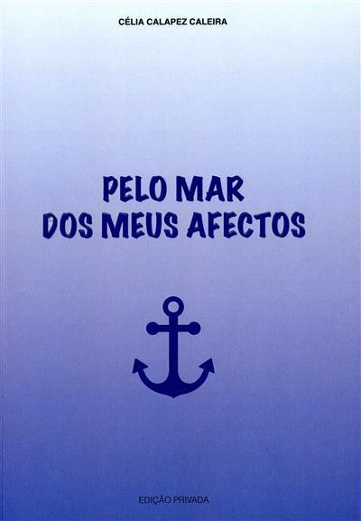 Pelo mar dos meus afectos (Célia Calapez Caleira)