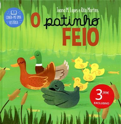 O patinho feio (Joana M. Lopes, Rita Martins)