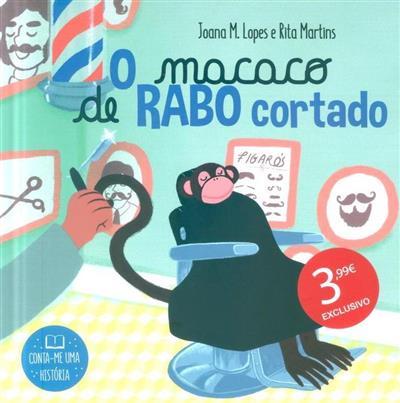 O macaco de rabo cortado (Joana M. Lopes, Rita Martins)