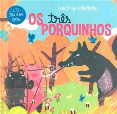 Os três porquinhos (Joana M. Lopes, Rita Martins)