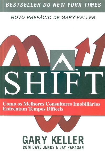 Shift (Gary Keller, Dave Jenks, Jay Papasan)
