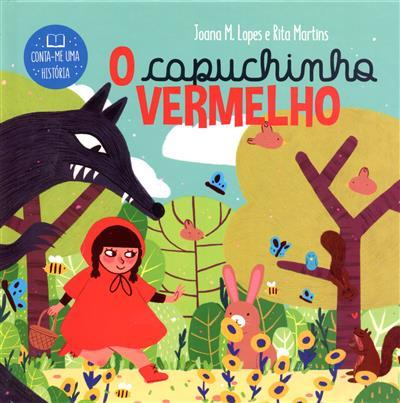 O Capuchinho Vermelho (Joana M. Lopes, Rita Martins)