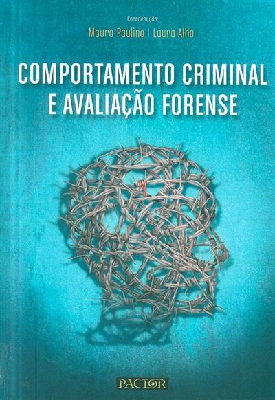 Comportamento criminal e avaliação forense (coord. Mauro Paulino, Laura Alho)
