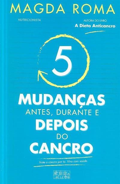 5 mudanças antes, durante e depois do cancro (Magda Roma)