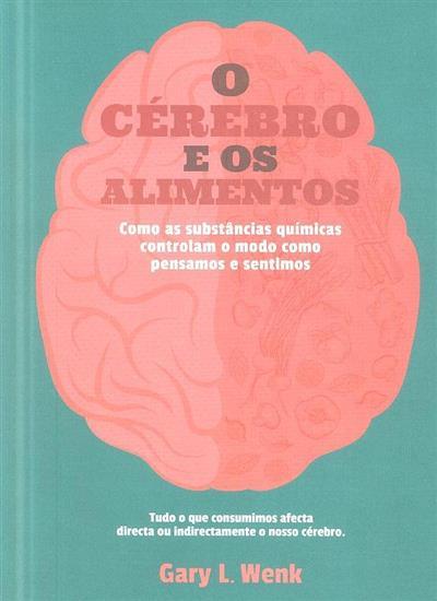 O cérebro e os alimentos (Gary L. Wenk)