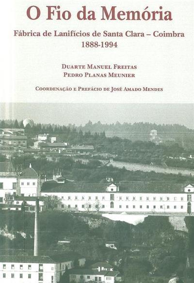 O fio da memória (Duarte Manuel Freitas, Pedro Planas Meunier)