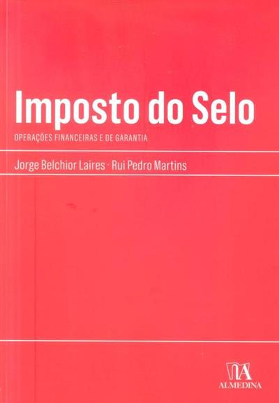 Imposto de selo (Jorge Belchior Laires, Rui Pedro Martins)