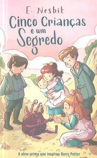 Cinco crianças e um segredo (E. Nesbit)