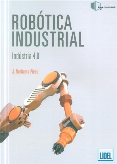 Robótica industrial, indústia 4.0 (J. Norberto Pires)