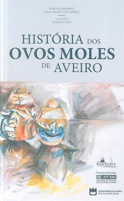 História dos ovos moles de Aveiro (Nuno Rosmaninho, Jorge Pacheco dos Santos)
