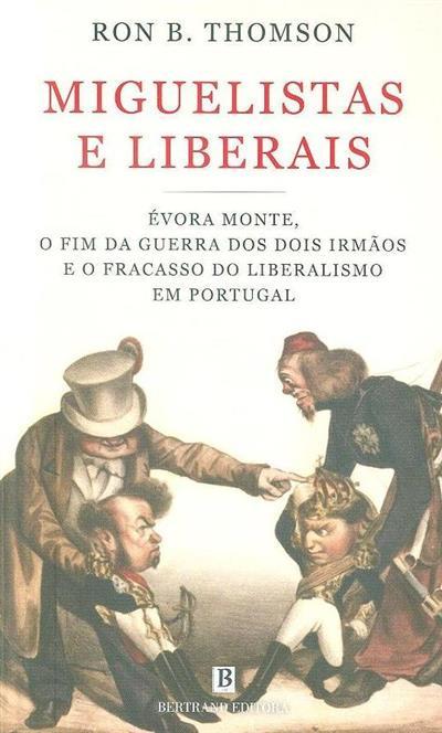 Miguelistas e liberais (Ron B. Thomson)