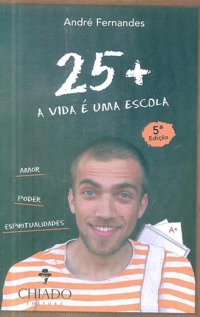 25+ a vida é uma escola (André Fernandes)