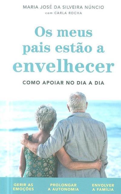 Os meus pais estão a envelhecer (Maria José da Silveira Núncio, Carla Rocha)