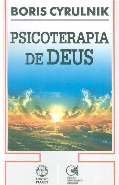 Psicoterapia de Deus (Boris Cyrulnik)