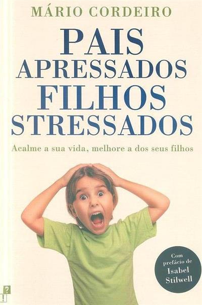 Pais apressados, filhos stressados (Mário Cordeiro)