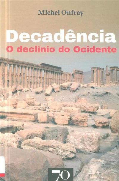 Decadência, o declínio do Ocidente (Michel Onfray)