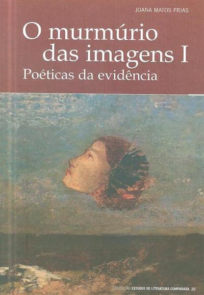 O murmúrios das imagens (Joana Matos Frias)