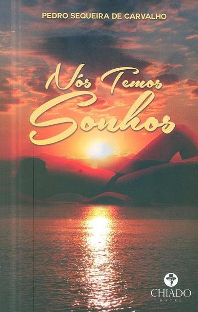 Nós temos sonhos (Pedro Sequeira de Carvalho)