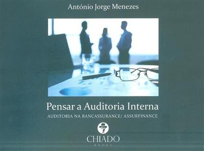 Pensar a auditoria interna (António Jorge Menezes)