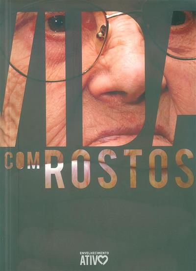 Vida com rostos (org. Associação Cultural, Artística e Recreativa de Forjães... [et al.])