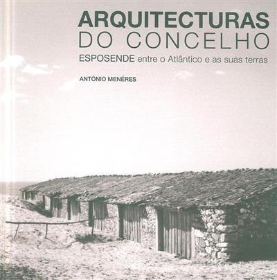 Arquitecturas do concelhos (Benjamim Pereira, Paulo Guerreiro, António Menéres)