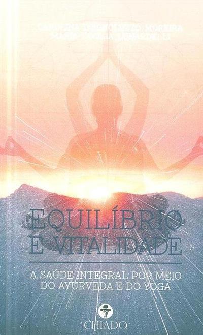 Equilíbrio e vitalidade (Maria Cecília Lunardelli, Carolina D'Agnoluzzo Moreira)