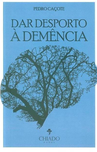 Dar desporto à demência (Pedro Caçote)