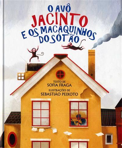 O avô Jacinto e os macaquinhos do sótão (Sofia Fraga)
