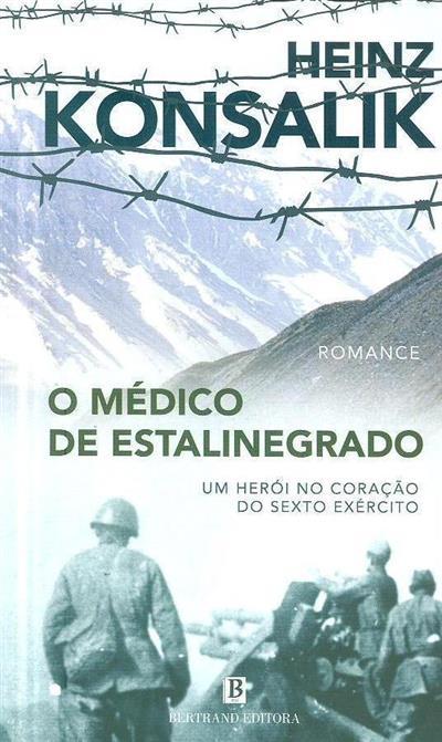O médico de Estalinegrado (Heinz G. Konsalik)