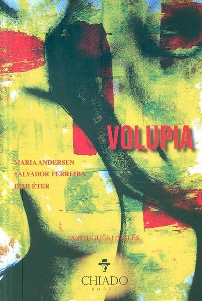 Volúpia (Maria Andersen, Salvador Ferreira, Dimi Éter)