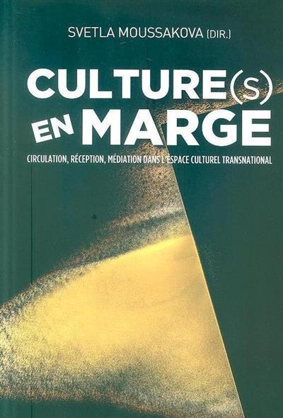 Culture(s) en marge (Svetla Moussakova, Alexandre Navarro, Elena Tislenko )
