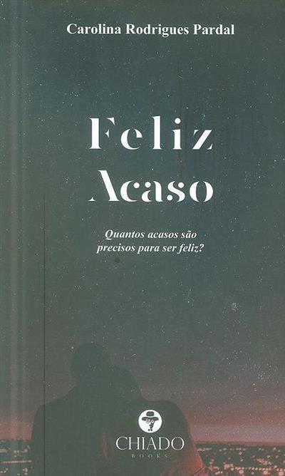 Feliz acaso (Carolina Rodrigues Pardal)