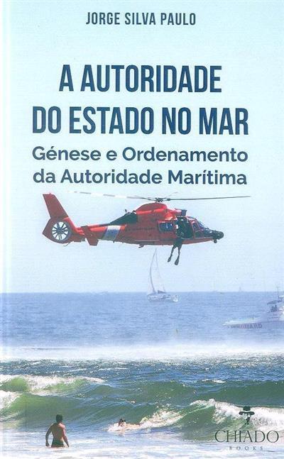 A autoridade do Estado no mar (Jorge Silva Paulo)