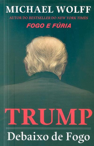 Trump debaixo de fogo (Michael Wolff)